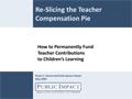 Re-Slicing the Teacher Pie